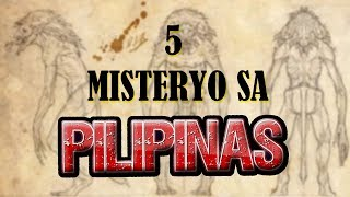 5 Misteryo sa Pilipinas Part 1