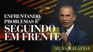 Pastor Silas Malafaia -  Enfrentando Problemas e Seguindo em Frente