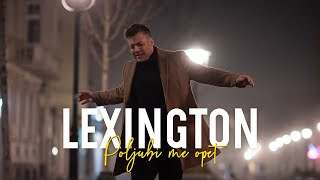 Lexington - Poljubi me opet (Official Video) 4K