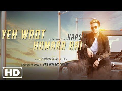NARSI - Yeh Waqt Humara Hai | Official Video