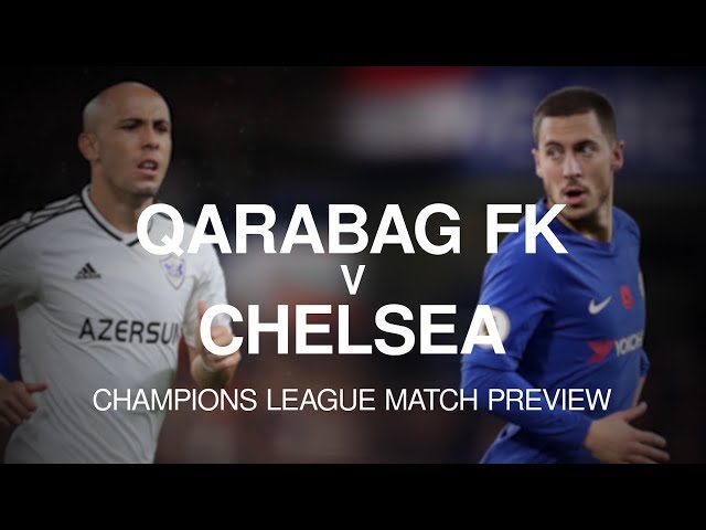 Qarabag vs Chelsea | Champions League Match Preview