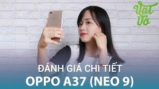 Vật Vờ| Cháo Thỏ đánh giá chi tiết Oppo A37: thiết kế đẹp, camera selfie ảo diệu vô cùng