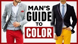 A Man's Guide To Color -10 Tips To Better Leverage Color In Your Wardrobe