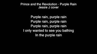 Jessie J  - Purple Rain Lyrics (Prince) The singer 2018