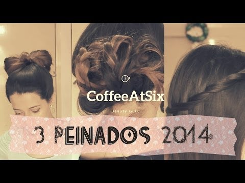 ♡ 3 Peinados 2014 ♡ - 3 2014 Hairstyles - Coffee at six ♡