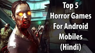 [NEW] Top 5 Horror Games For Android | Free Horror Games For Mobile Phone | 3D Games 2017 | Hindi