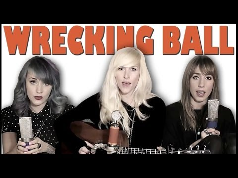 Wrecking Ball - Sarah Blackwood, Jenni and Emily (cover) Music Videos