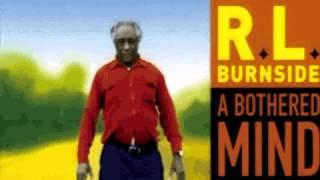 Rl Burnside A Bothered Mind Full Album
