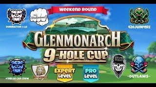 Golf Clash - Glenmonarch 9 Hole Cup - Pro & Expert Weekend & T4 Friendlies
