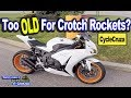 Too OLD For Crotch Rockets and Dirt Bikes? | MotoVlog