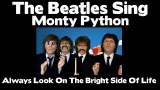 The Beatles  - Always Look On The Bright Side Of Life