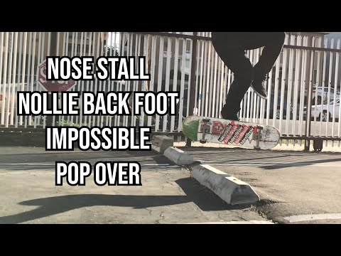 Nose Stall Nollie Back Foot Impossible Pop Over