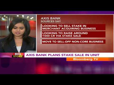 Big Story - Axis Bank Plans Stake Sale In Unit