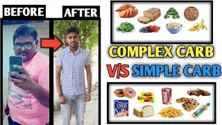 Simple Carbs V/S Complex carbs|How bad carbs make you fat|Good Carbs and Bad Carbs|