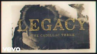 The Cadillac Three Legacy