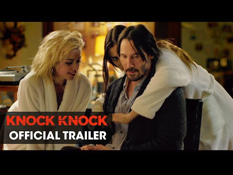 Knock Knock (2015 Movie – Directed By Eli Roth, Starring Keanu Reeves) – Official Trailer thumbnail
