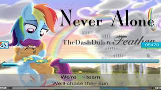 My Little Karaoke - Singing is Magic - Never Alone - TheDashDub ft. Feather