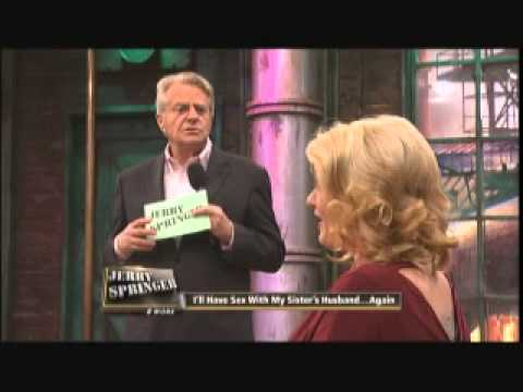 I'll Have Sex With My Sister's Husband ... Again! (the Jerry Springer Show) video