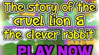 The story of the cruel lion and the clever rabbit