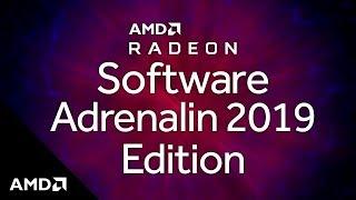 Introducing AMD Radeon? Software Adrenalin 2019 Edition