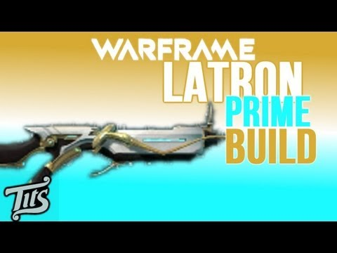 Warframe ♠ 8.1 - Latron Prime Build - How to mod it for all factions. verrry outdated