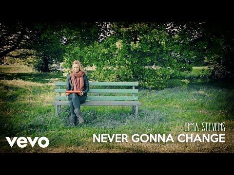Emma Stevens - Never Gonna Change