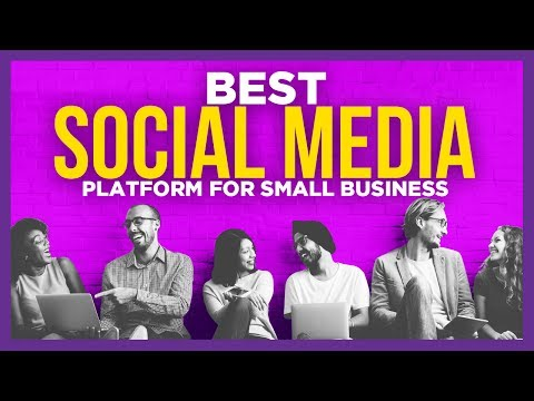 Best Social Media Platform For Small Business