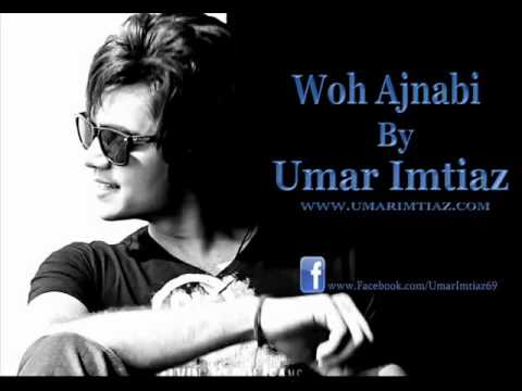 Umar Imtiaz - Woh Ajnabi [Lyrics]