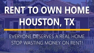 Rent to Own Homes in Houston, Texas