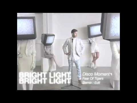 Bright Light Bright Light - Disco Moment [Fear Of Tigers Remix]