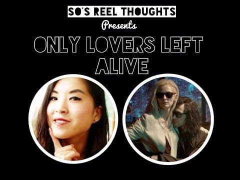 Only Lovers Left Alive (2014) Film Review