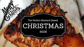 The Perfect Mustard Glazed Christmas Ham