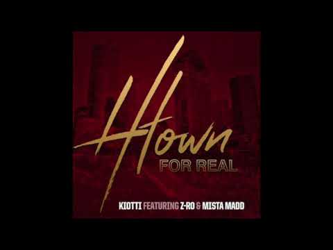 Kiotti - H-Town For Real ft. Z-Ro & Mista Madd