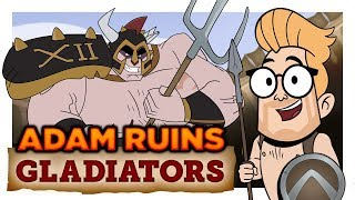 The Truth About Ancient Gladiators | Adam Ruins Everything