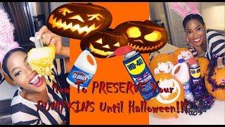 How to Preserve Your Pumpkins Until Halloween