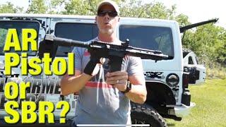 AR-15 pistol with brace or SBR?