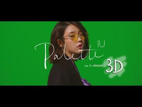 [3D AUDIO] IU - PALETTE (FEAT. G-DRAGON) HEADPHONE NEEDED
