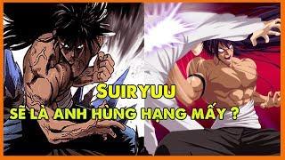 Bậc thầy võ thuật Suiryu sẽ là anh hùng hạng mấy