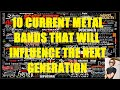 10 Current Metal Bands That Will Influence The Next Generation