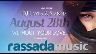 Dj Layla & Sianna - Without Your Love (Single Preview)
