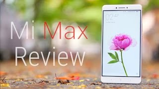 Xiaomi Mi Max Full Review - Big, Huge, Enormous!