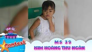 Biệt tài tí hon online | MS 39: KIM HOÀNG THU NGÂN