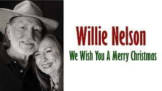 Watch Willie Nelson We Wish You A Merry Christmas video