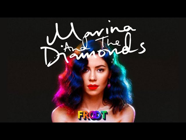 """MARINA AND THE DIAMONDS 
