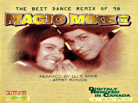 Magic Mike II: The Best Dance Remix of 98 - Akeli Na Bazaar...