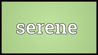 Serene Meaning