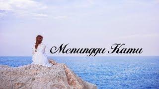 Lirik Lagu Menunggu Kamu - Anji (COVER)