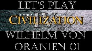 Civilization IV Wilhelm von Oranien 01 - Wie alles begann... (Deutsch / Let's Play)