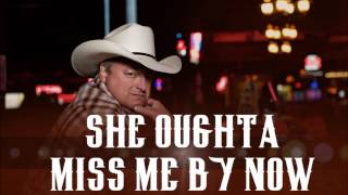 Mark Chesnutt Oughta Miss Me By Now