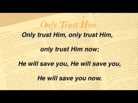 Hymnal - Only Trust Him